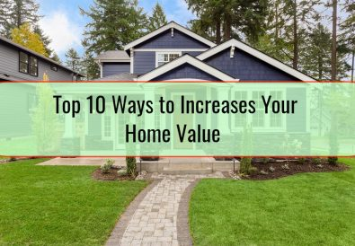 Top 10 Ways to Increases Your Home Value
