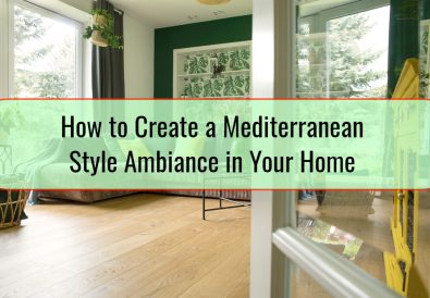 How to Create a Mediterranean Style Ambiance in Your Home