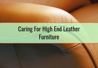 Caring For High End Leather Furniture