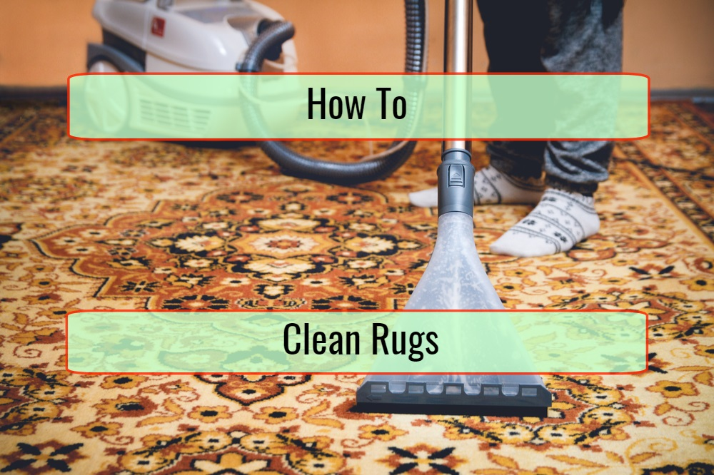 How To Clean Rugs Without Damaging Them