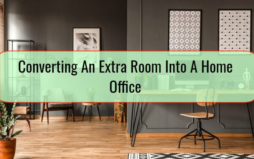 Converting An Extra Room Into A Home Office
