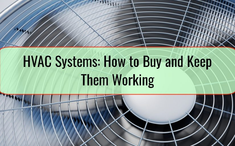 HVAC Systems How to Buy and Keep Them Working